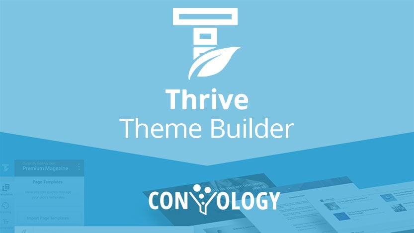Converting to Thrive Theme Builder from Thrive Architect