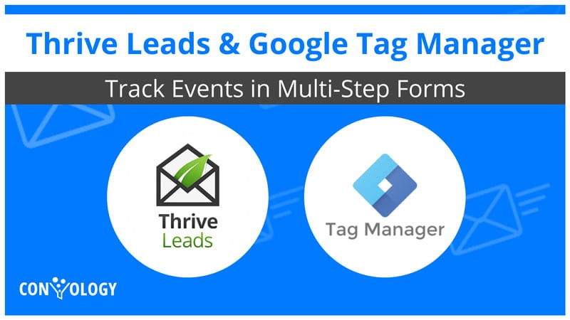 Thrive Leads and Google Tag Manager tutorial for multi-step forms